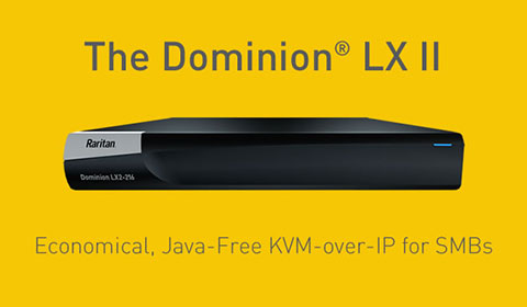 Introducing Raritan's economical Dominion® LX II designed for small to midsize businesses (SMBs).